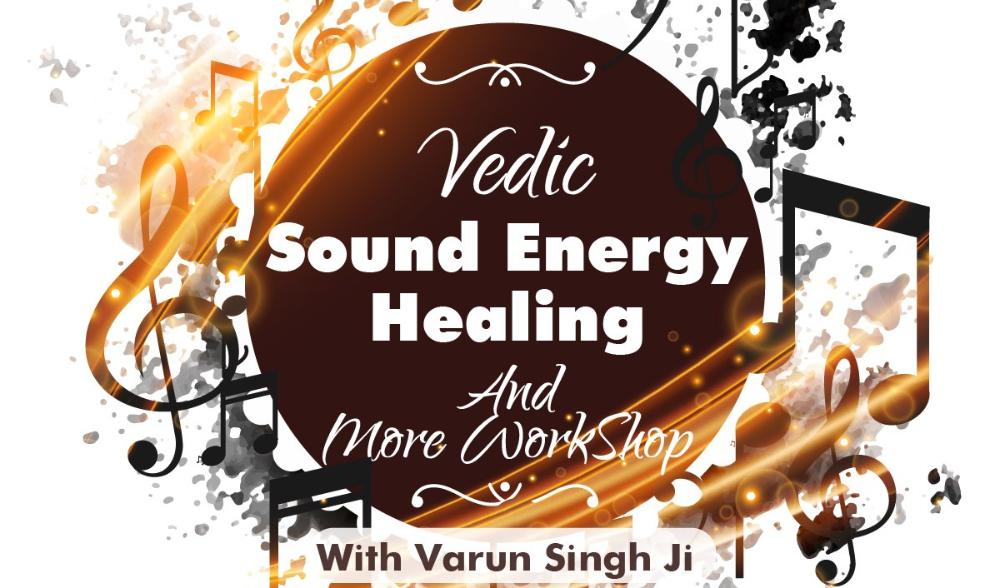 Vedic Sound Energy Healing and More Workshop on Every Sunday